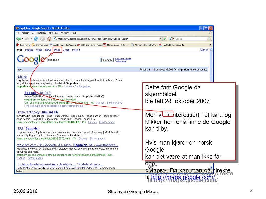 25.09.2016 Skolevei i Google Maps 4 Dette fant Google da skjermbildet ble tatt 28.