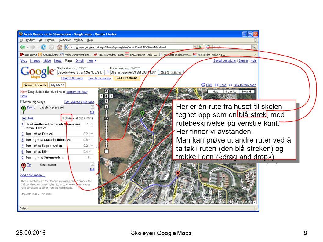 25.09.2016 Skolevei i Google Maps 8 Her er én rute fra huset til skolen tegnet opp som en blå strek, med rutebeskrivelse på venstre kant.