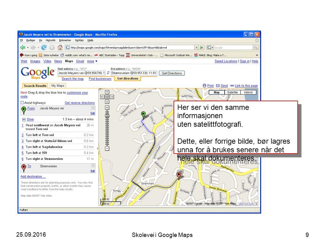 25.09.2016 Skolevei i Google Maps 9 Her ser vi den samme informasjonen uten satelittfotografi.