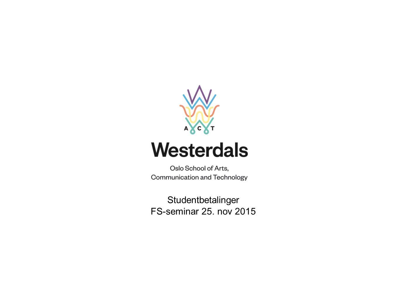 Studentbetalinger -rutiner ved en privat høyskole Bakgrunn Hvordan bruker Westerdals betalingsløsninger Utfordringer Ønsker