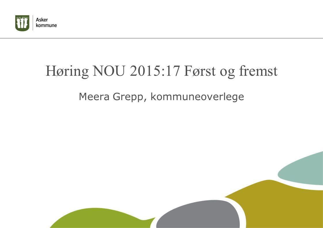 Høring NOU 2015:17 Først og fremst Meera Grepp, kommuneoverlege