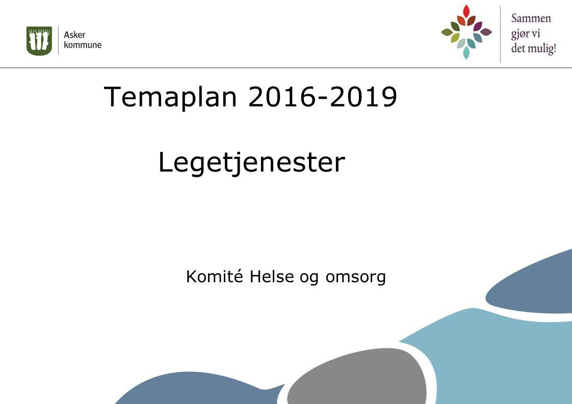 Temaplan 2016-2019 Legetjenester Komité Helse og omsorg