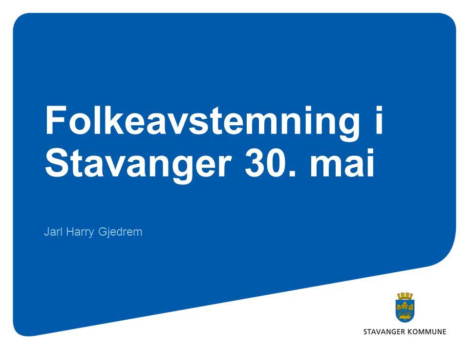 Folkeavstemning i Stavanger 30. mai Jarl Harry Gjedrem