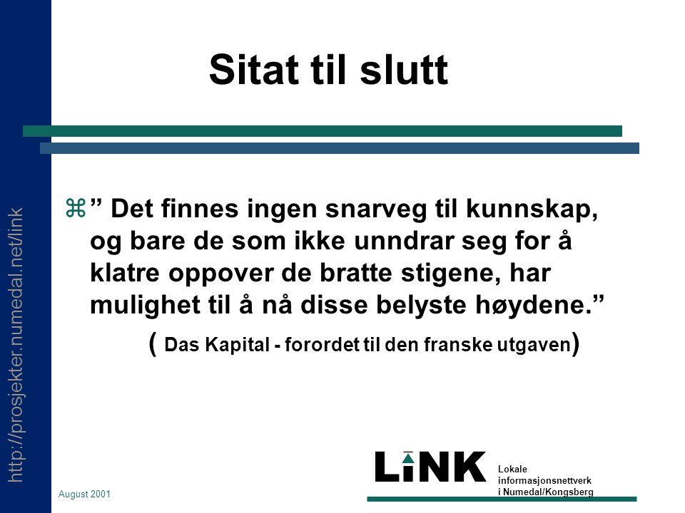 http://prosjekter.numedal.net/link LINK Lokale informasjonsnettverk i Numedal/Kongsberg August 2001 Krav læreren bør stille!.