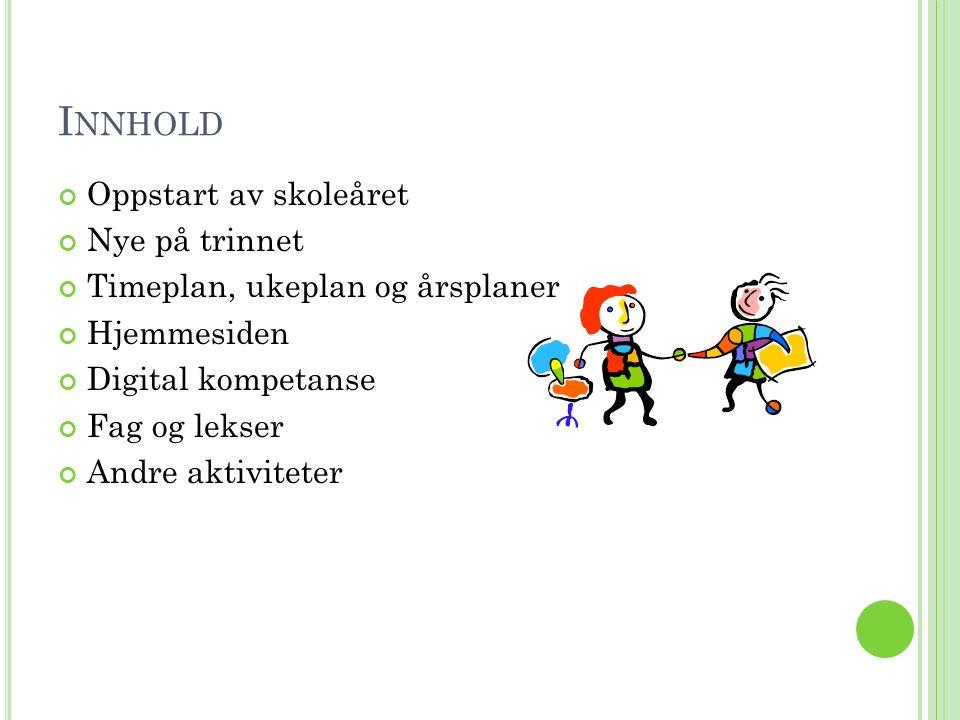 O PPSTART AV SKOLEÅRET Ny elev (Clara M.), lærer (June M.