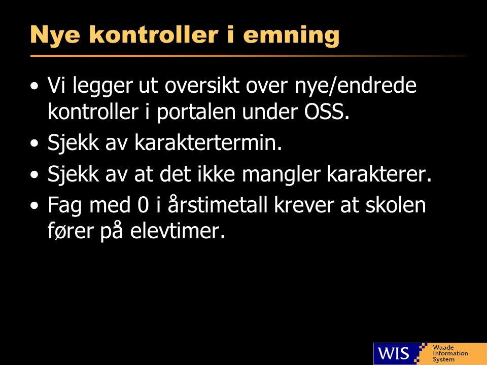 Nye kontroller i emning Vi legger ut oversikt over nye/endrede kontroller i portalen under OSS.