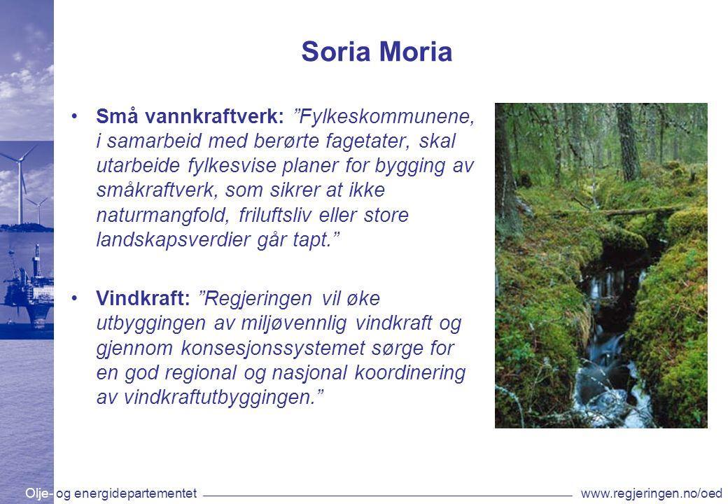 """Olje- og energidepartementetwww.regjeringen.no/oed Soria Moria Små vannkraftverk: """"Fylkeskommunene, i samarbeid med berørte fagetater, skal utarbeide"""