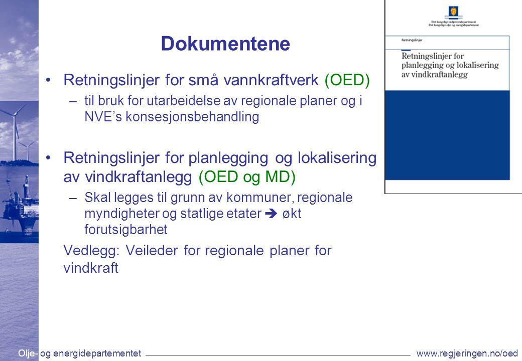 Olje- og energidepartementetwww.regjeringen.no/oed Dokumentene Retningslinjer for små vannkraftverk (OED) –til bruk for utarbeidelse av regionale plan