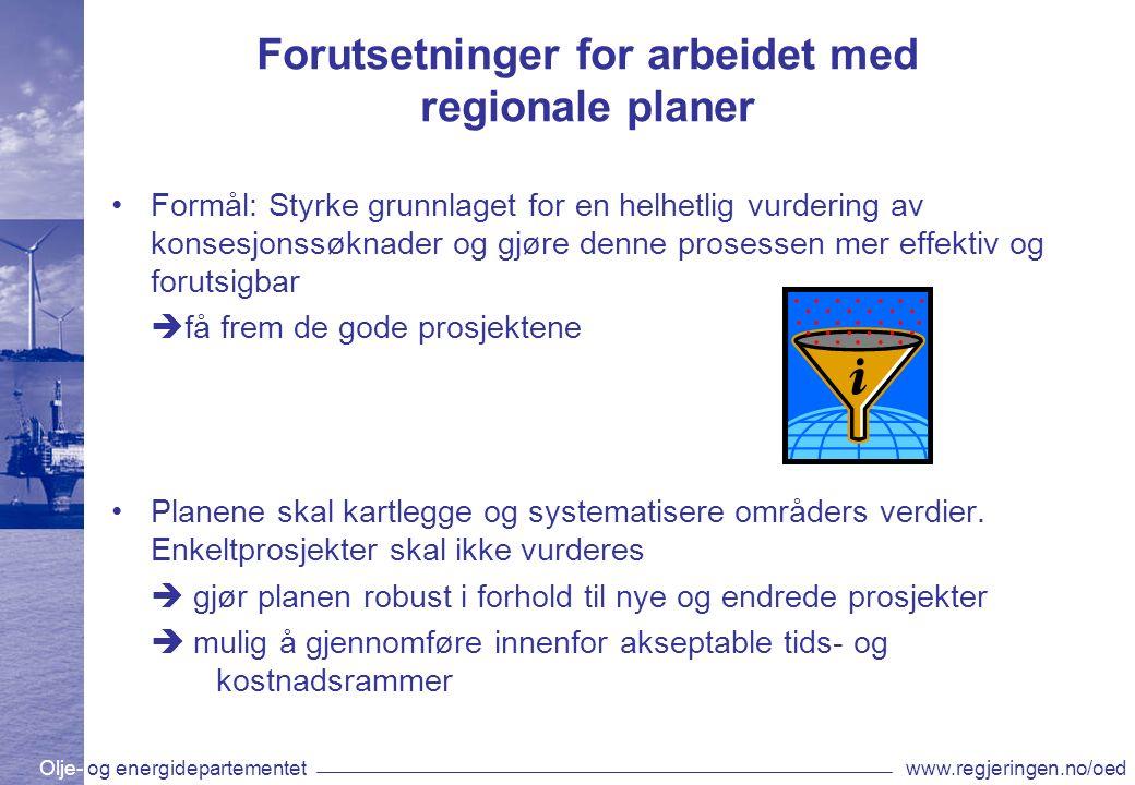 Olje- og energidepartementetwww.regjeringen.no/oed Forutsetninger for arbeidet med regionale planer Formål: Styrke grunnlaget for en helhetlig vurderi