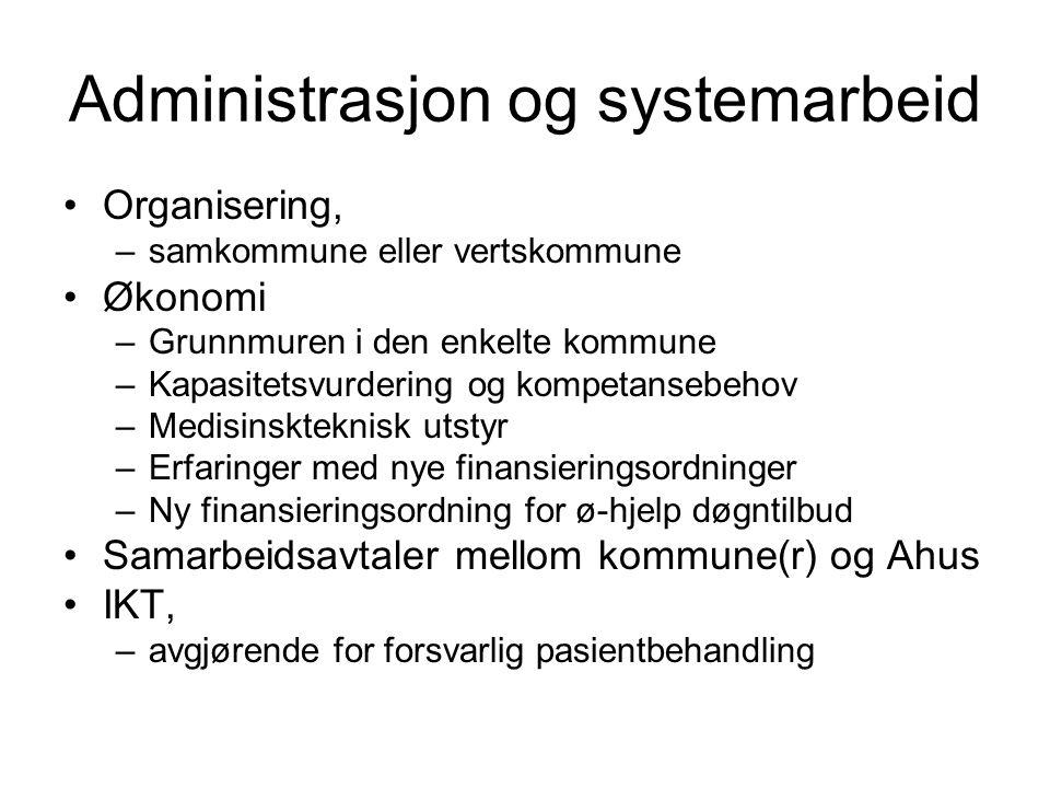 Administrasjon og systemarbeid Organisering, –samkommune eller vertskommune Økonomi –Grunnmuren i den enkelte kommune –Kapasitetsvurdering og kompetan