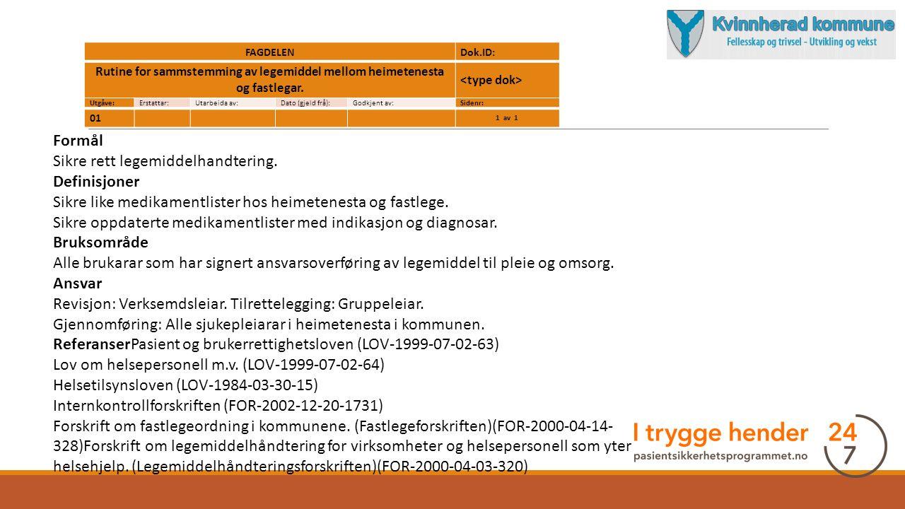 FAGDELENDok.ID: Rutine for sammstemming av legemiddel mellom heimetenesta og fastlegar.