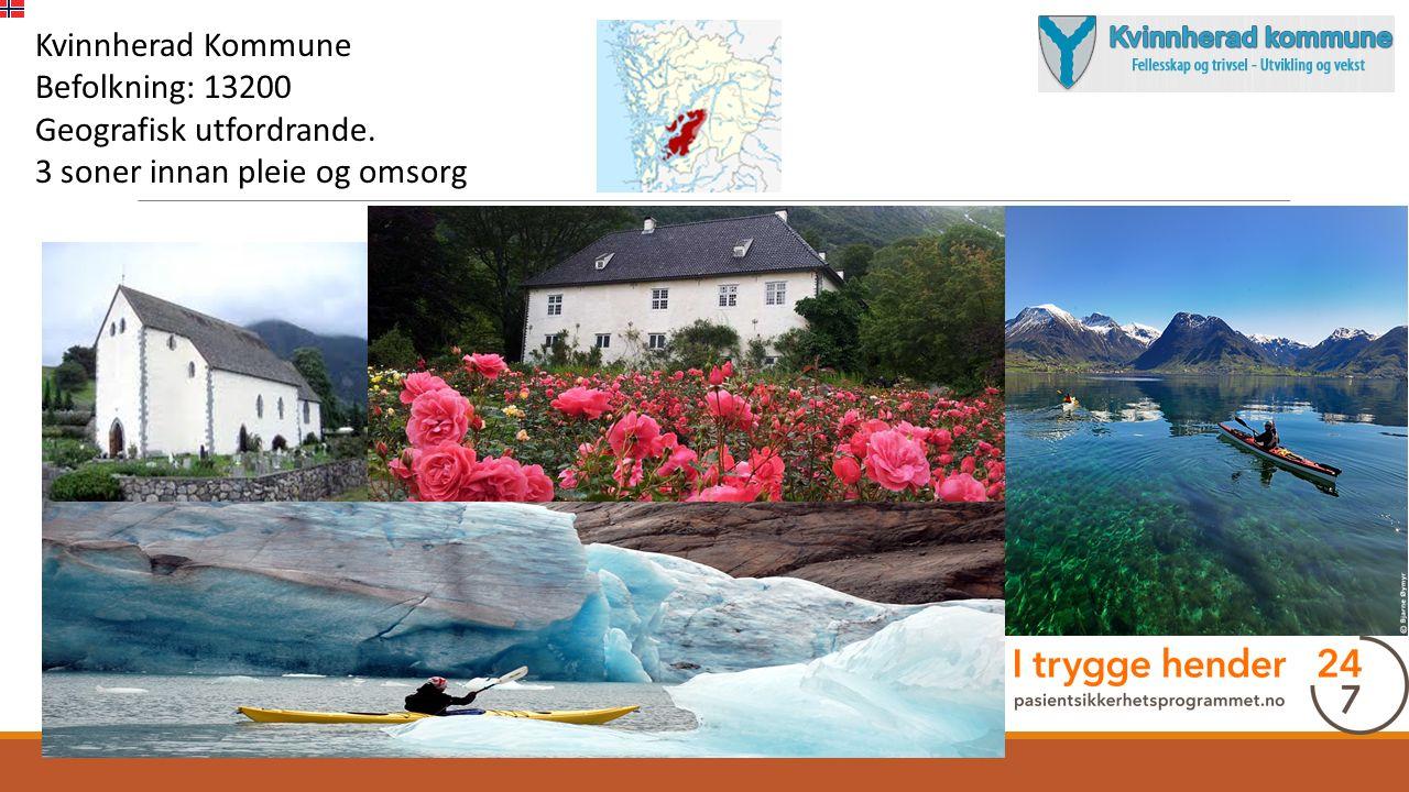 Kvinnherad Kommune Befolkning: 13200 Geografisk utfordrande. 3 soner innan pleie og omsorg