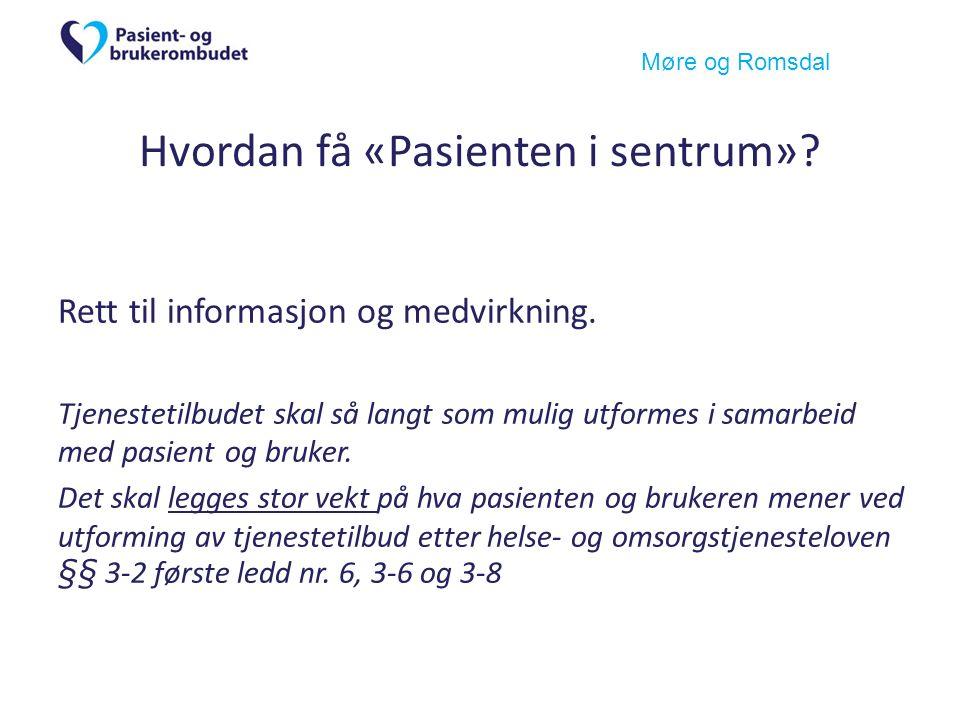 Møre og Romsdal Hvordan få «Pasienten i sentrum». Rett til informasjon og medvirkning.