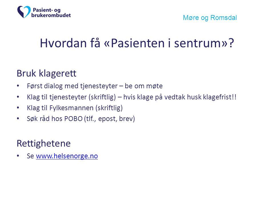 Møre og Romsdal Hvordan få «Pasienten i sentrum».