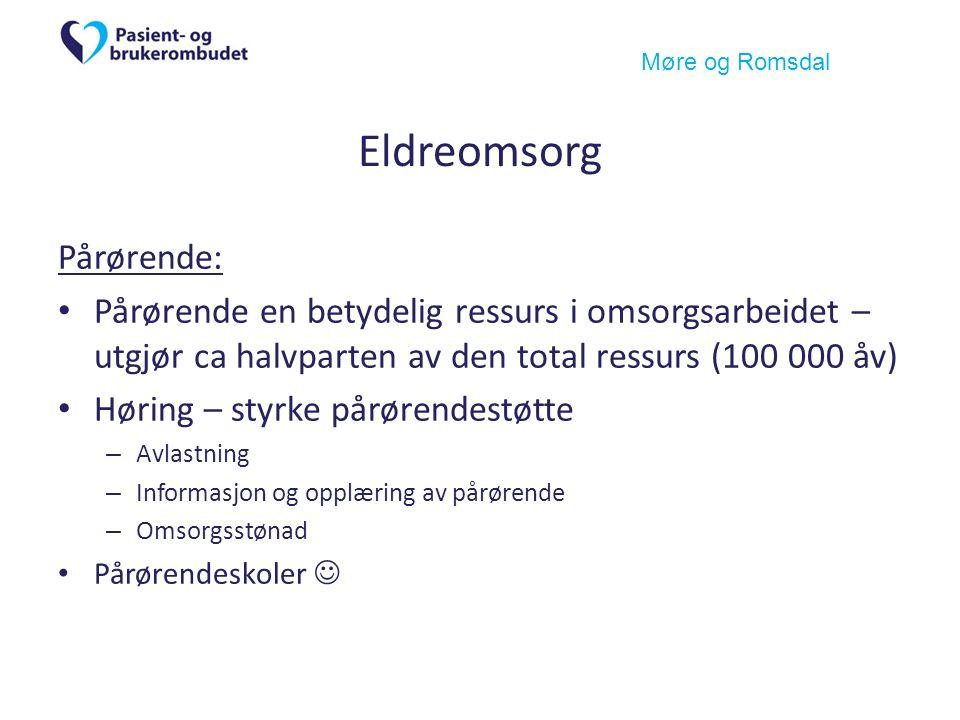 Møre og Romsdal Eldreomsorg Pårørende: Pårørende en betydelig ressurs i omsorgsarbeidet – utgjør ca halvparten av den total ressurs (100 000 åv) Høring – styrke pårørendestøtte – Avlastning – Informasjon og opplæring av pårørende – Omsorgsstønad Pårørendeskoler