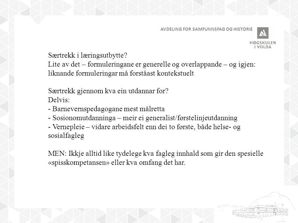 AVDELING FOR SAMFUNNSFAG OG HISTORIE Særtrekk i læringsutbytte.