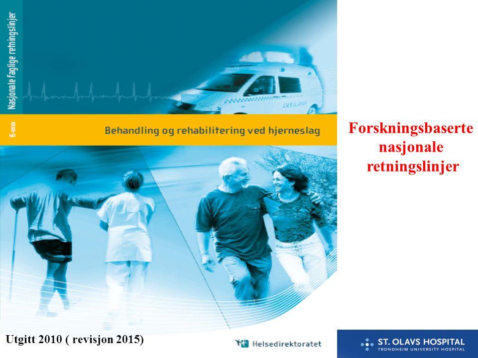 9. Utgitt 2010 ( revisjon 2015) Forskningsbaserte nasjonale retningslinjer