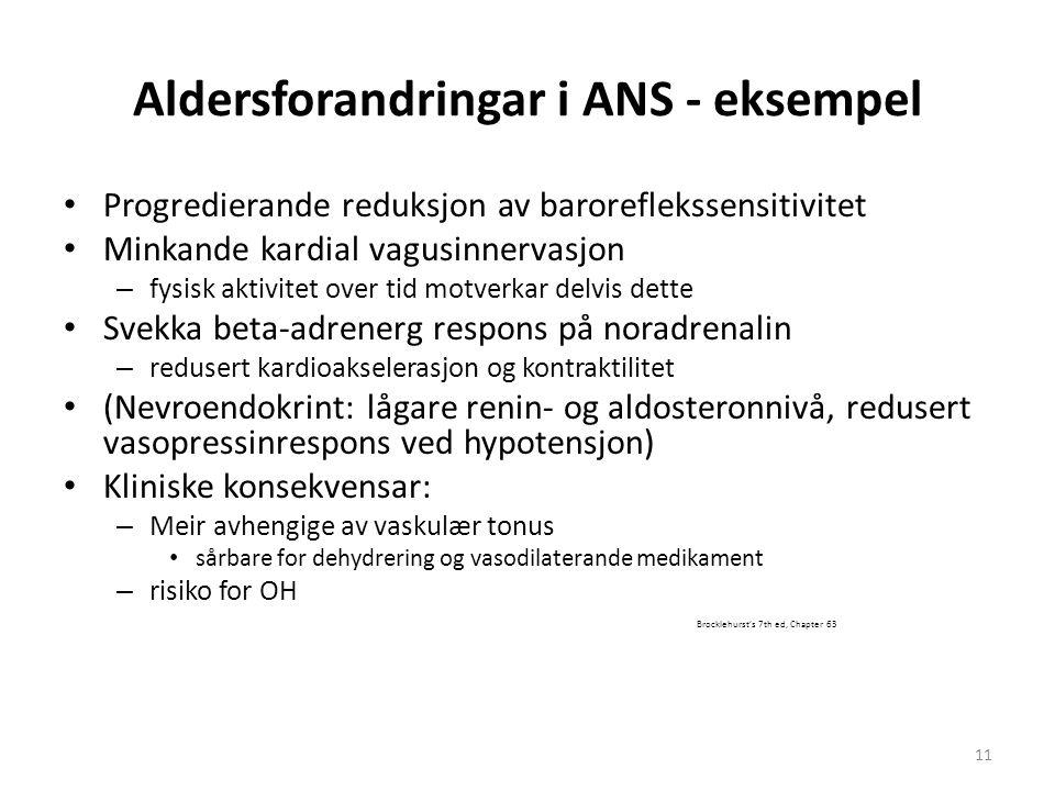 Aldersforandringar i ANS - eksempel Progredierande reduksjon av baroreflekssensitivitet Minkande kardial vagusinnervasjon – fysisk aktivitet over tid