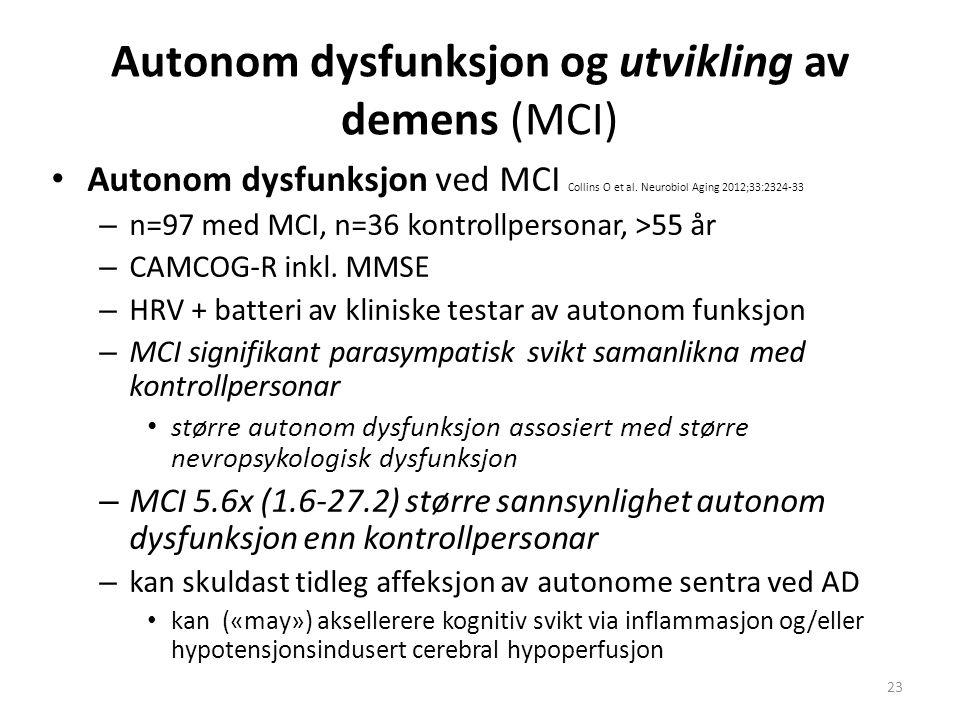 Autonom dysfunksjon og utvikling av demens (MCI) Autonom dysfunksjon ved MCI Collins O et al. Neurobiol Aging 2012;33:2324-33 – n=97 med MCI, n=36 kon