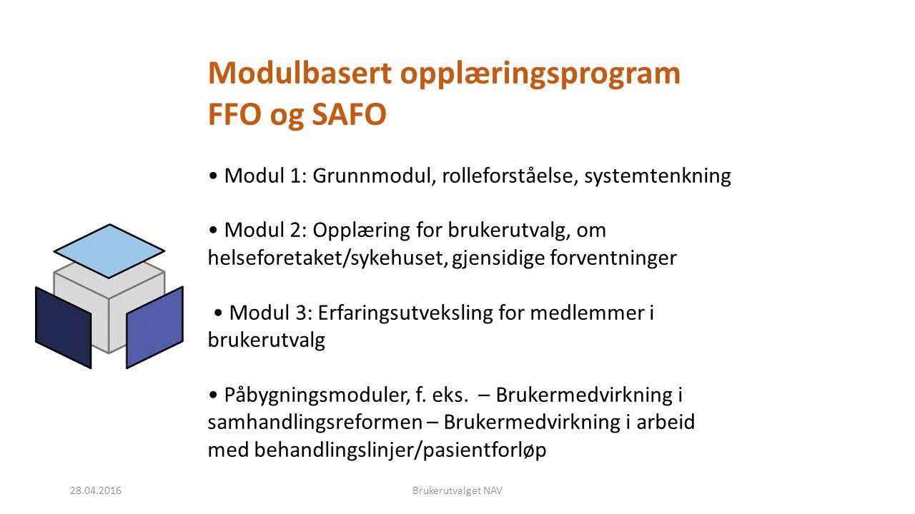 Modulbasert opplæringsprogram FFO og SAFO Modul 1: Grunnmodul, rolleforståelse, systemtenkning Modul 2: Opplæring for brukerutvalg, om helseforetaket/sykehuset, gjensidige forventninger Modul 3: Erfaringsutveksling for medlemmer i brukerutvalg Påbygningsmoduler, f.