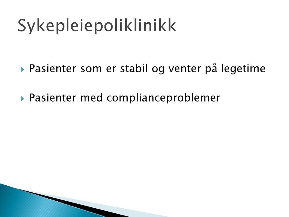  Pasienter som er stabil og venter på legetime  Pasienter med complianceproblemer