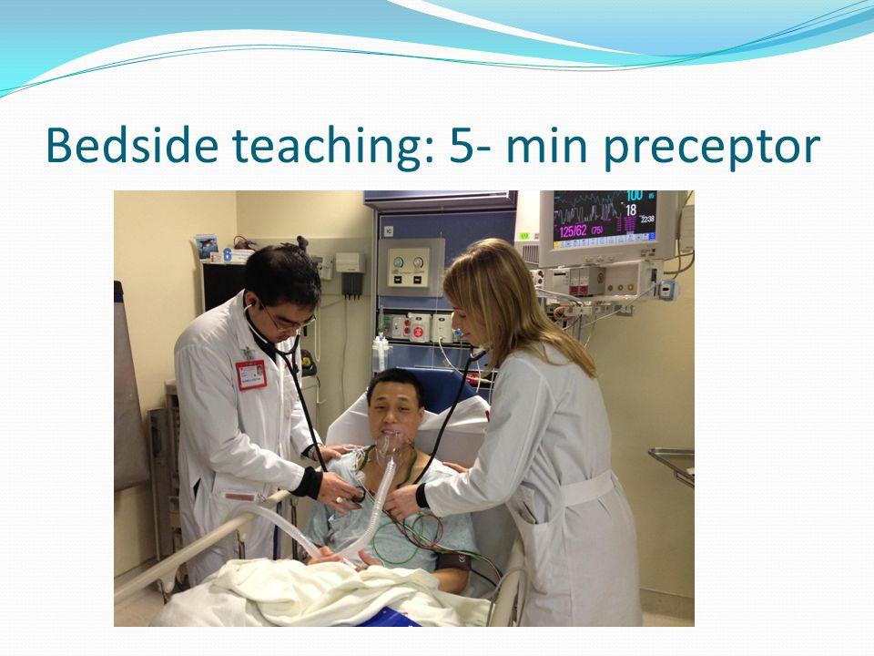 Bedside teaching: 5- min preceptor