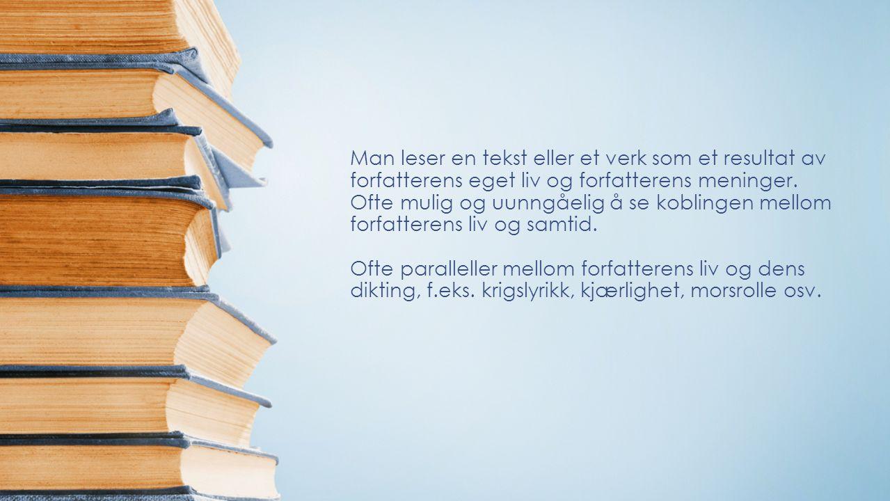 Man leser en tekst eller et verk som et resultat av forfatterens eget liv og forfatterens meninger. Ofte mulig og uunngåelig å se koblingen mellom for