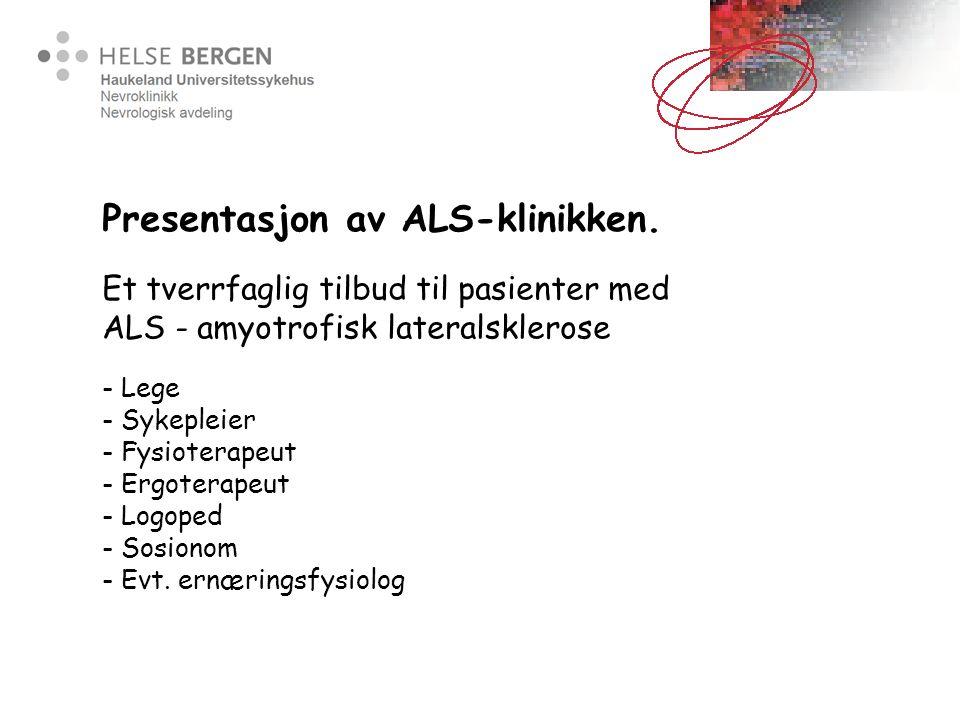 Presentasjon av ALS-klinikken.