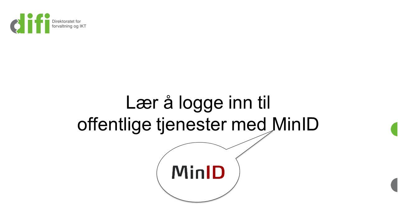 Lær å logge inn til offentlige tjenester med MinID