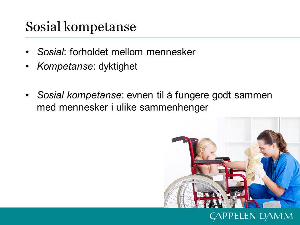 Sosial kompetanse Sosial: forholdet mellom mennesker Kompetanse: dyktighet Sosial kompetanse: evnen til å fungere godt sammen med mennesker i ulike sammenhenger