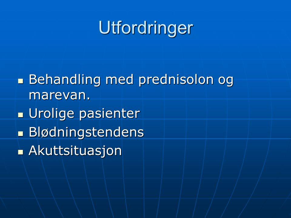 Utfordringer Behandling med prednisolon og marevan.