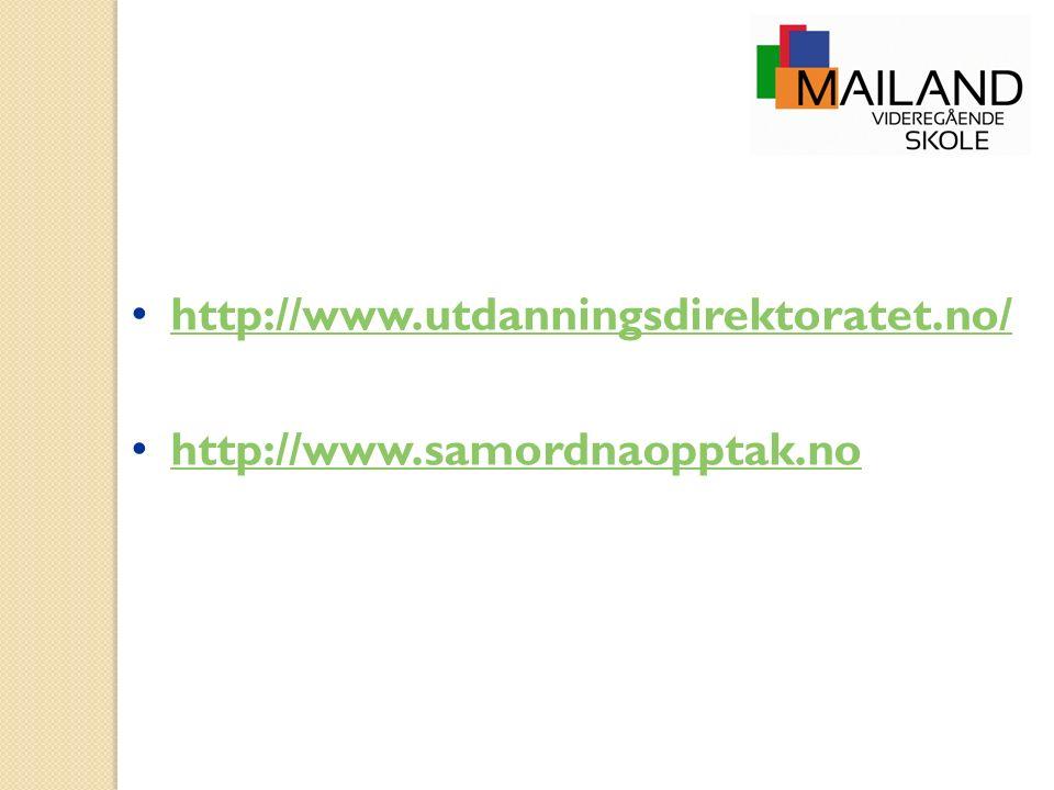 http://www.utdanningsdirektoratet.no/ http://www.samordnaopptak.no
