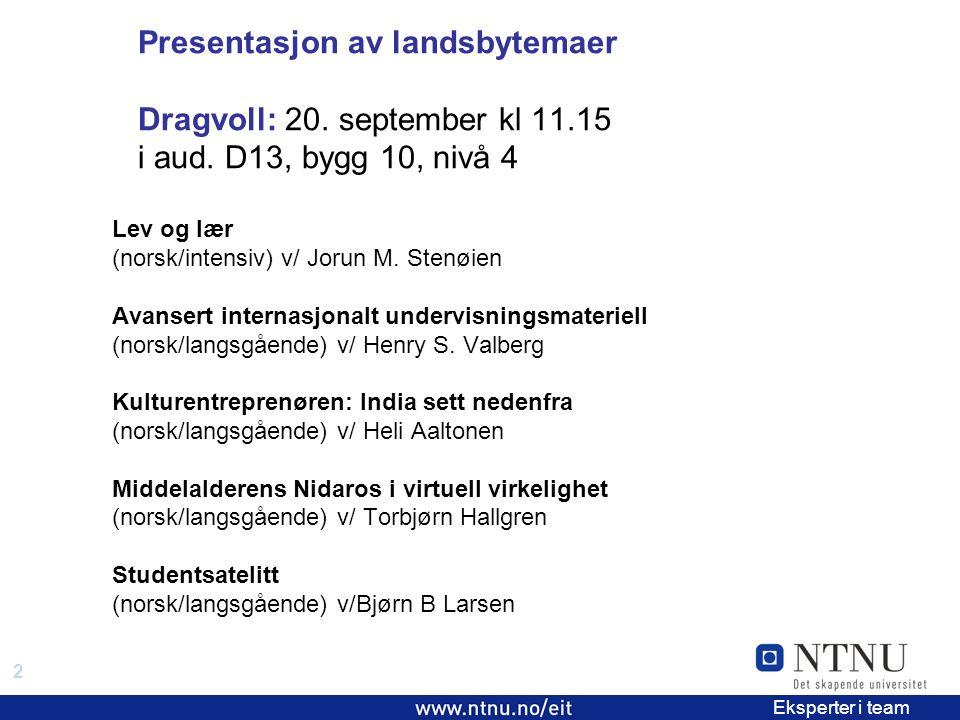 2 EiT 2006/2007 Eksperter i team Presentasjon av landsbytemaer Dragvoll: 20.