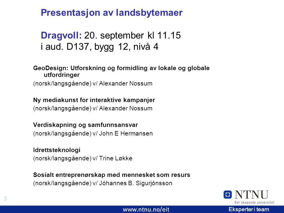 3 EiT 2006/2007 Eksperter i team Presentasjon av landsbytemaer Dragvoll: 20.