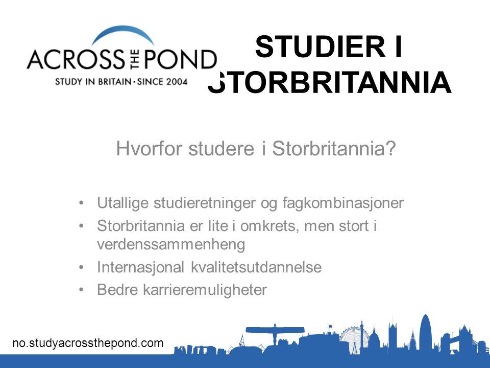 STUDIER I STORBRITANNIA Hvorfor studere i Storbritannia.