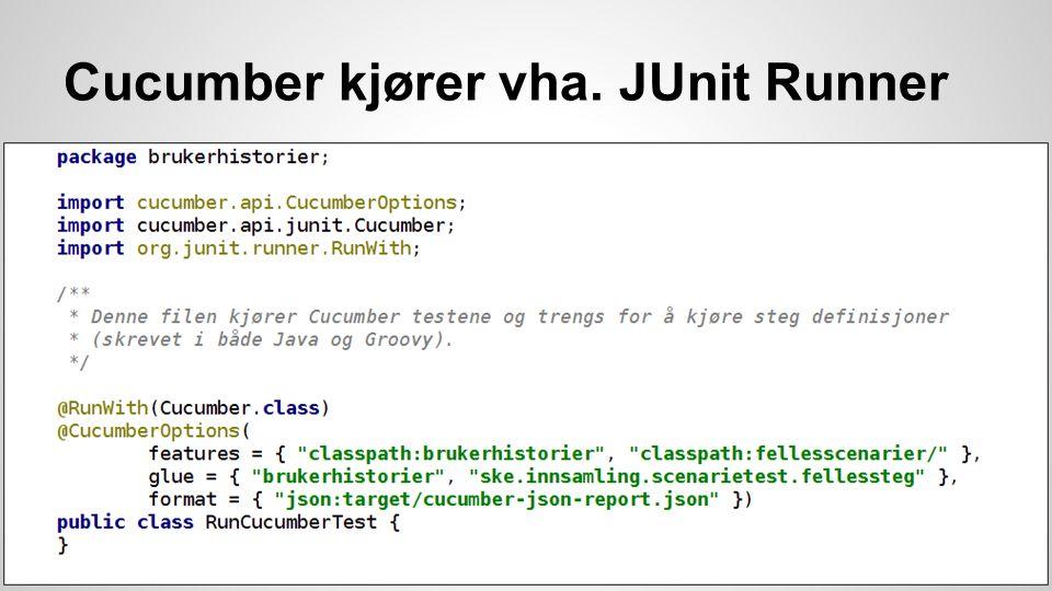 Cucumber kjører vha. JUnit Runner
