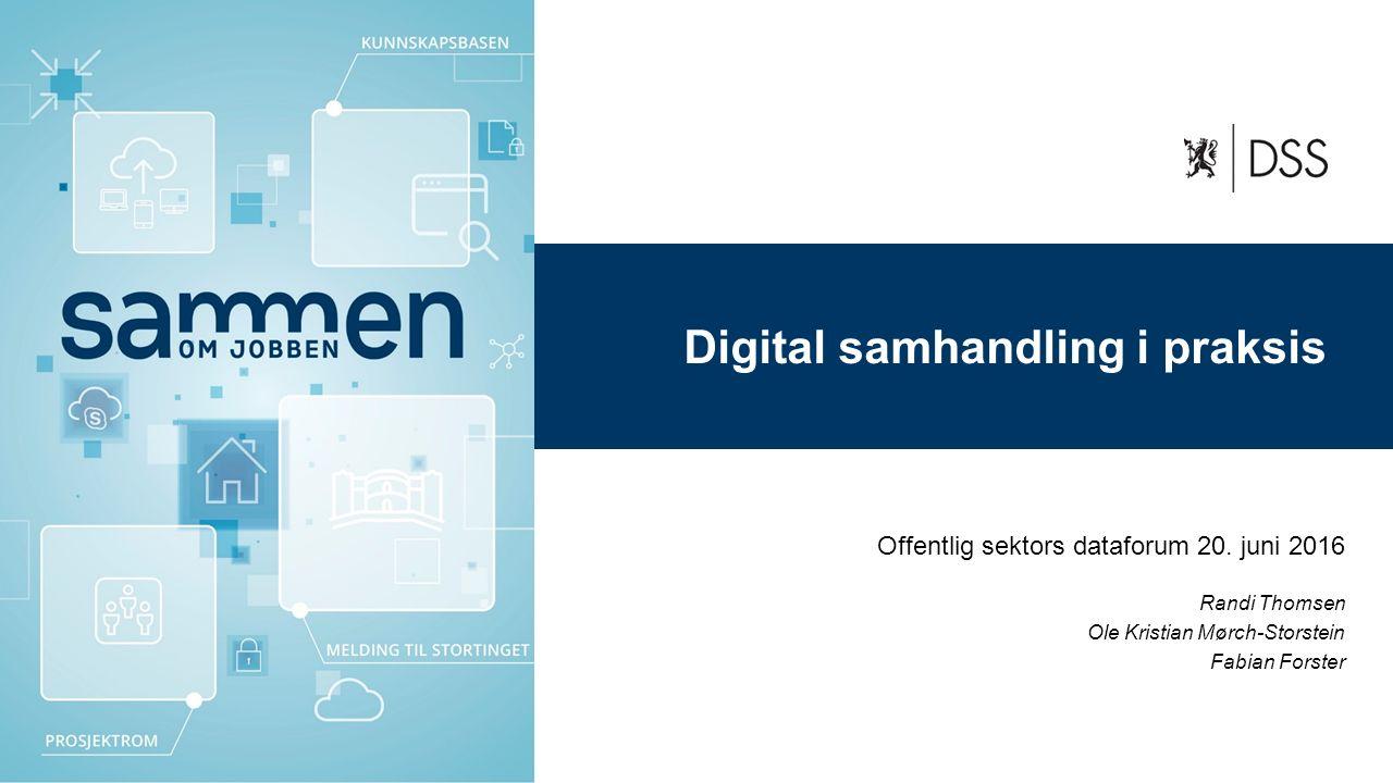 DSS mal: Startside Velg selv bilde Digital samhandling i praksis Offentlig sektors dataforum 20.