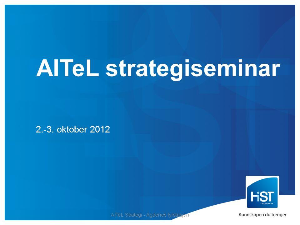 AITeL strategiseminar 2.-3. oktober 2012 AITeL Strategi - Agdenes fyrstasjon