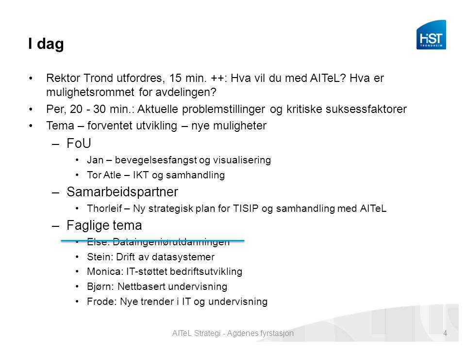 I dag Rektor Trond utfordres, 15 min. ++: Hva vil du med AITeL.