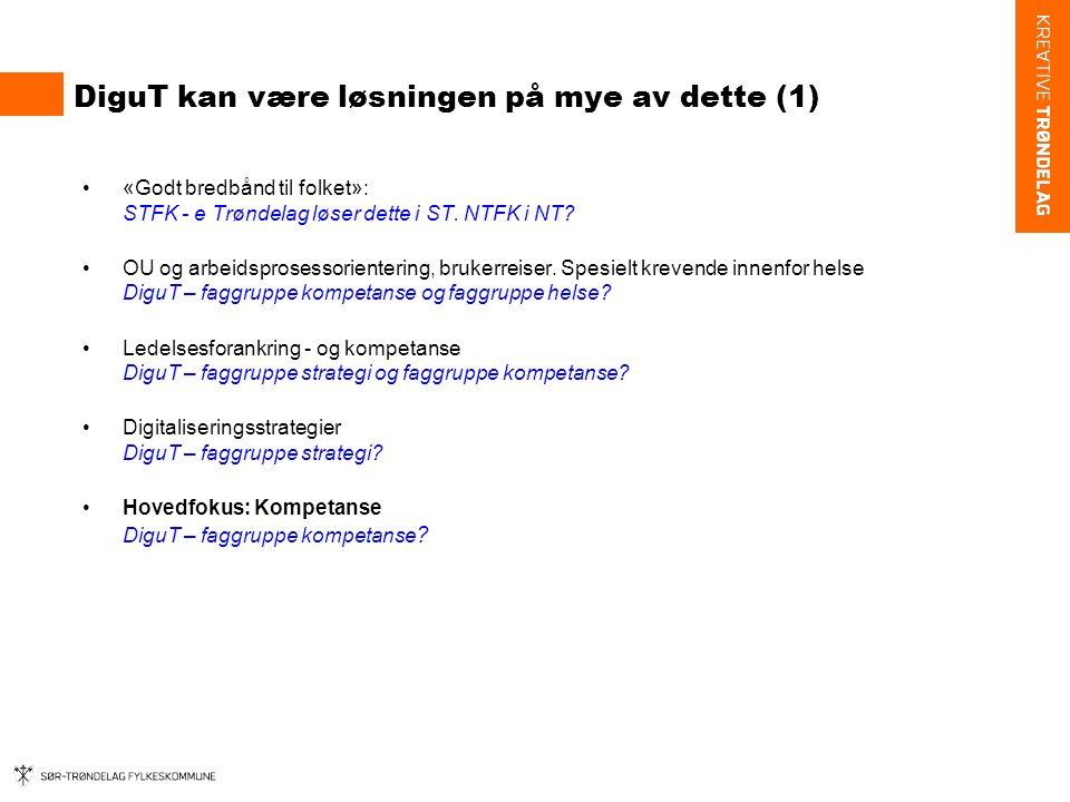 DiguT kan være løsningen på mye av dette (1) «Godt bredbånd til folket»: STFK - e Trøndelag løser dette i ST. NTFK i NT? OU og arbeidsprosessorienteri