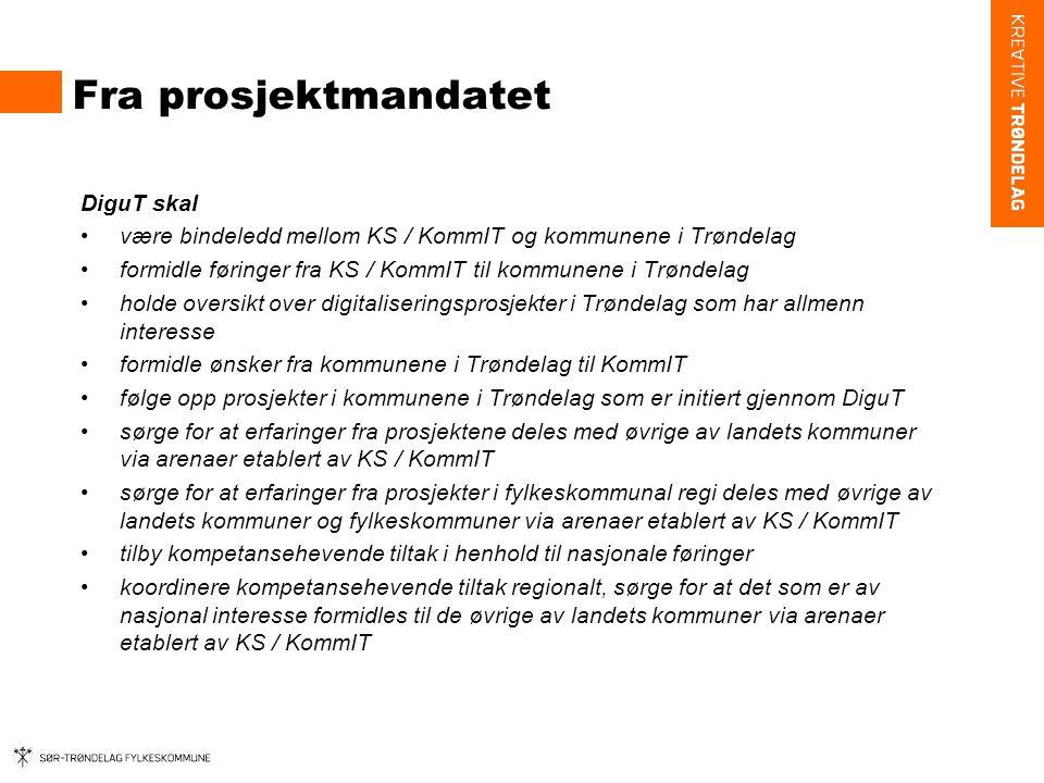 Fra prosjektmandatet DiguT skal være bindeledd mellom KS / KommIT og kommunene i Trøndelag formidle føringer fra KS / KommIT til kommunene i Trøndelag