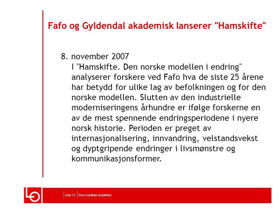 Den nordiske modellenside 13 Fafo og Gyldendal akademisk lanserer Hamskifte 8.