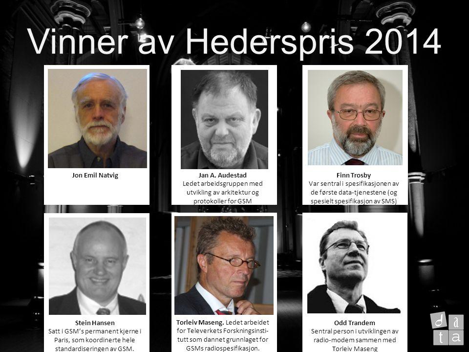 Velkommen til Vinner av Hederspris 2014 Jon Emil NatvigJan A.