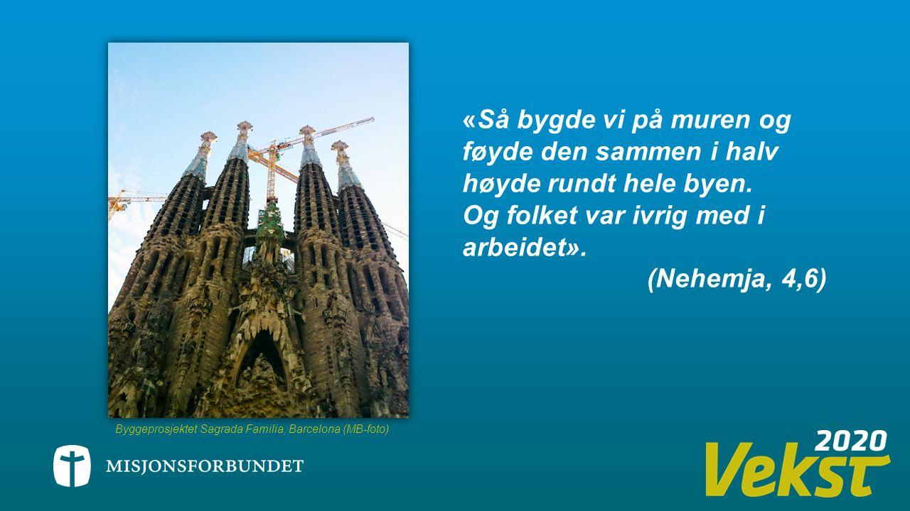 Byggeprosjektet Sagrada Familia, Barcelona (MB-foto) «Så bygde vi på muren og føyde den sammen i halv høyde rundt hele byen.