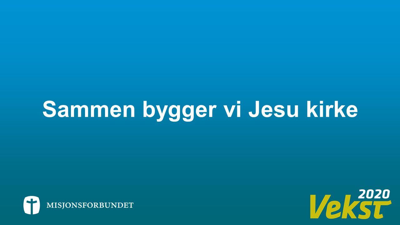 Sammen bygger vi Jesu kirke