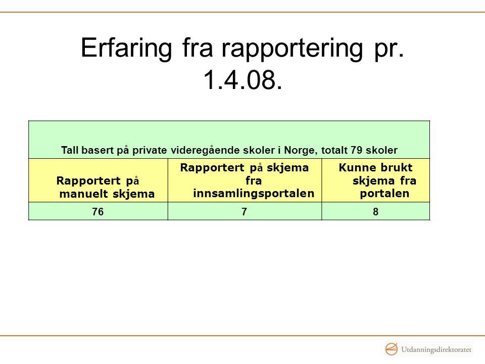 Erfaring fra rapportering pr. 1.4.08.