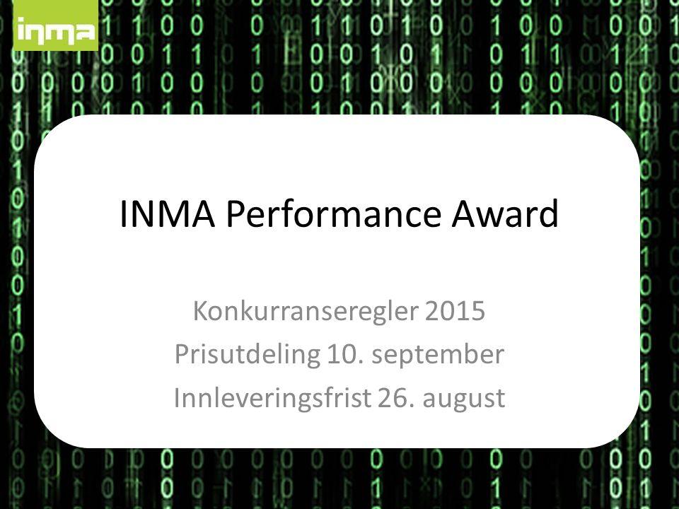 INMA Performance Award Konkurranseregler 2015 Prisutdeling 10.