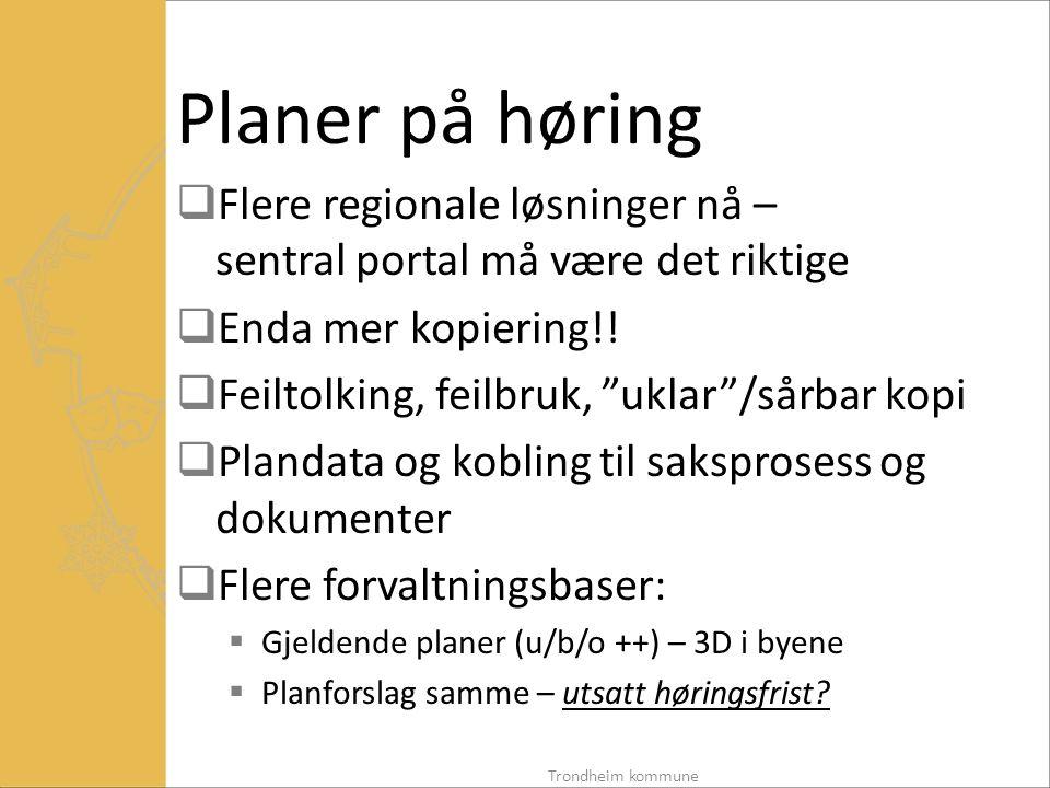 Planer på høring  Flere regionale løsninger nå – sentral portal må være det riktige  Enda mer kopiering!.
