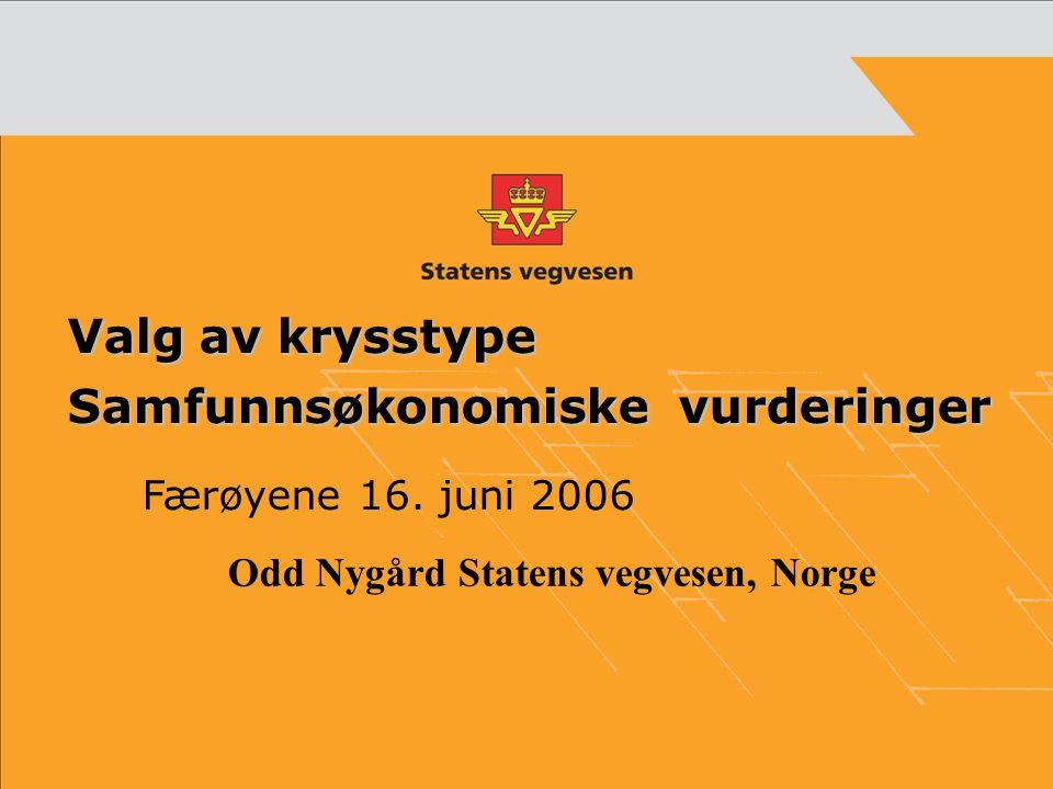 Valg av krysstype Samfunnsøkonomiske vurderinger Færøyene 16.
