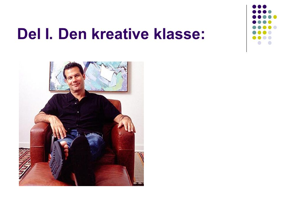 Del I. Den kreative klasse: